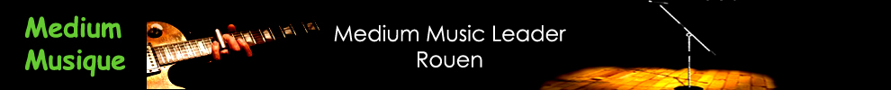 - MEDIUM MUSIQUE / MUSIC LEADER ROUEN - Page 1